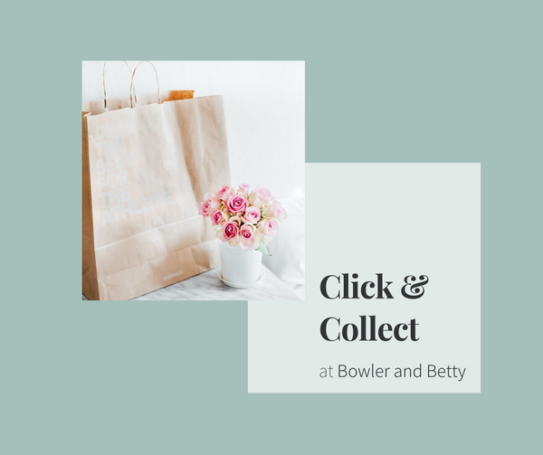 Click and Collect | Bowler and Betty