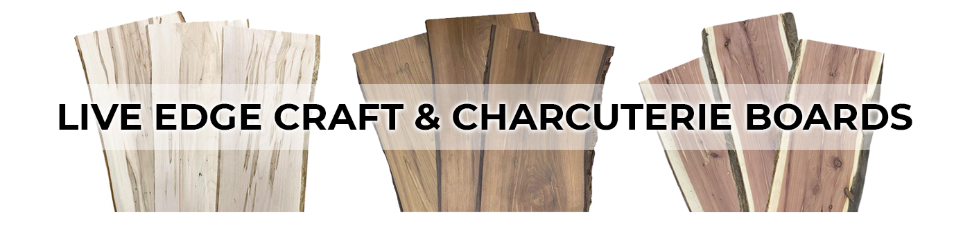 Live Edge Craft and Charcuterie boards available
