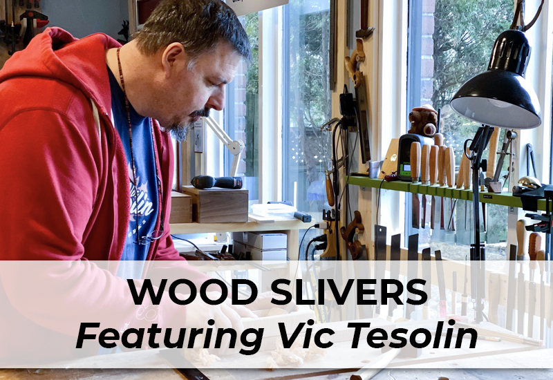 Wood Slivers featuring Vic Tesolin