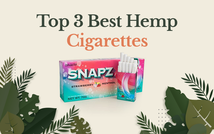 Top 3 Best CBD Hemp Cigarettes