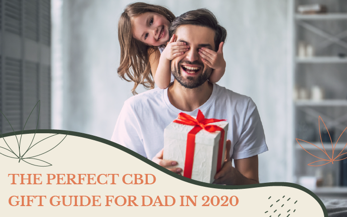 The Perfect CBD Gift Guide for Dad in 2020