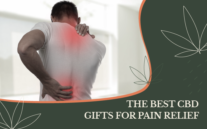 The Best CBD Gifts for Pain Relief