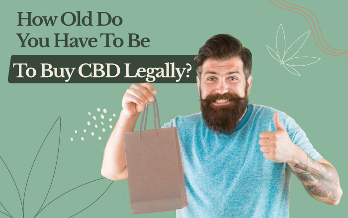 How Old Do You Have To Be To Buy CBD Legally?