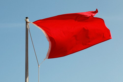 Red Flags You Should Watch Out For