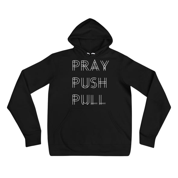 PRAY - PUSH - PULL HOODIE - Divine Design Fitness