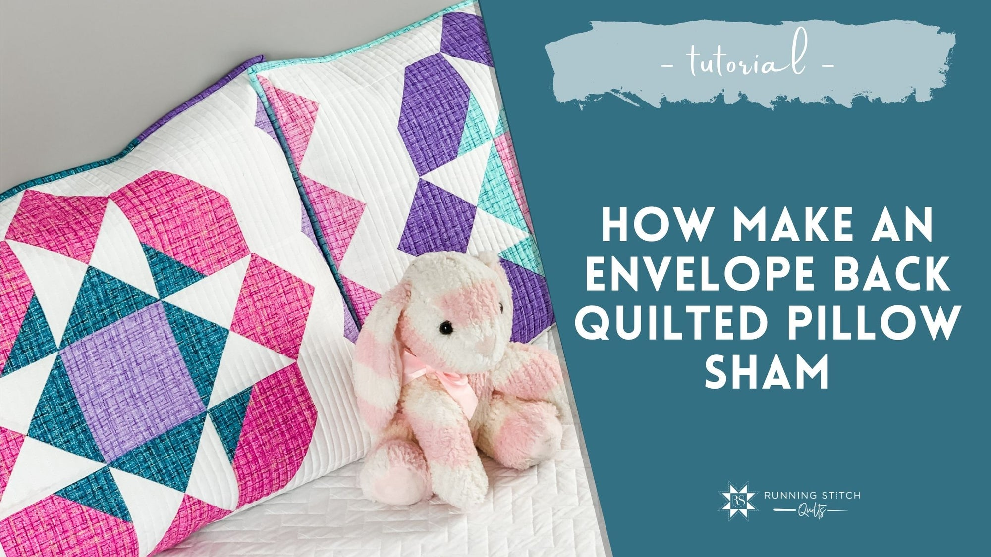 How to Make an Envelope Back Quilted Pillow Sham