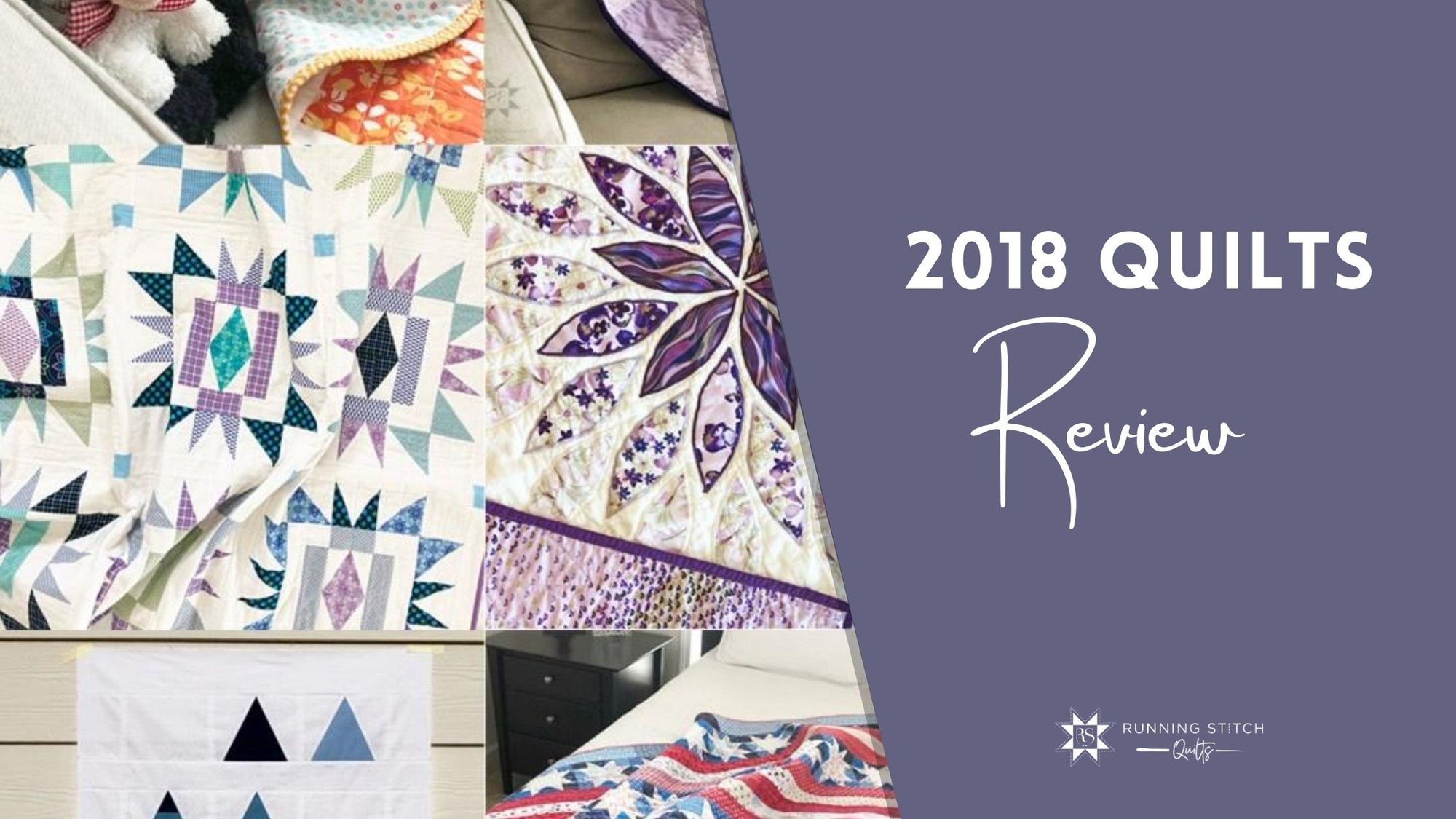 2018 Quilts in Review