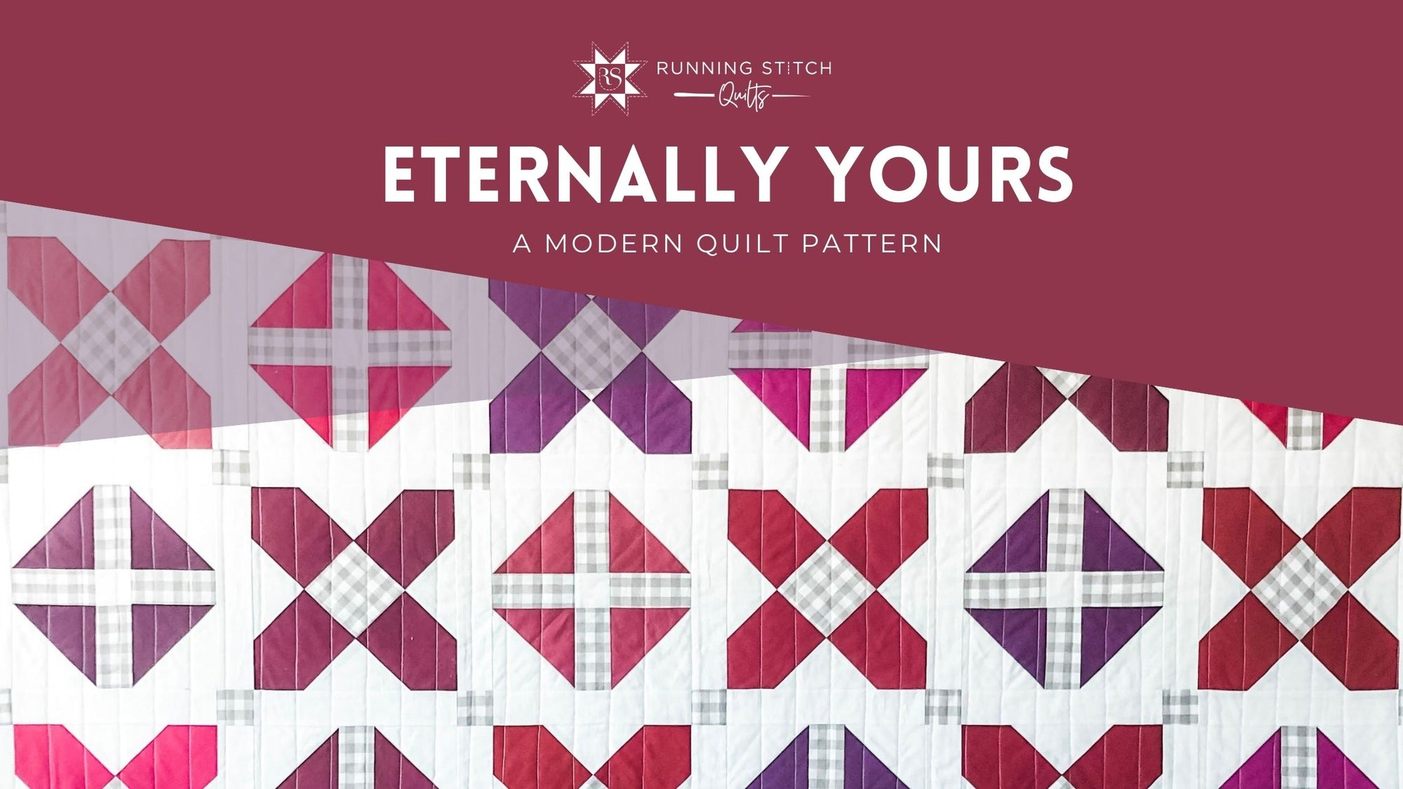 Eternally Yours Quilt Pattern