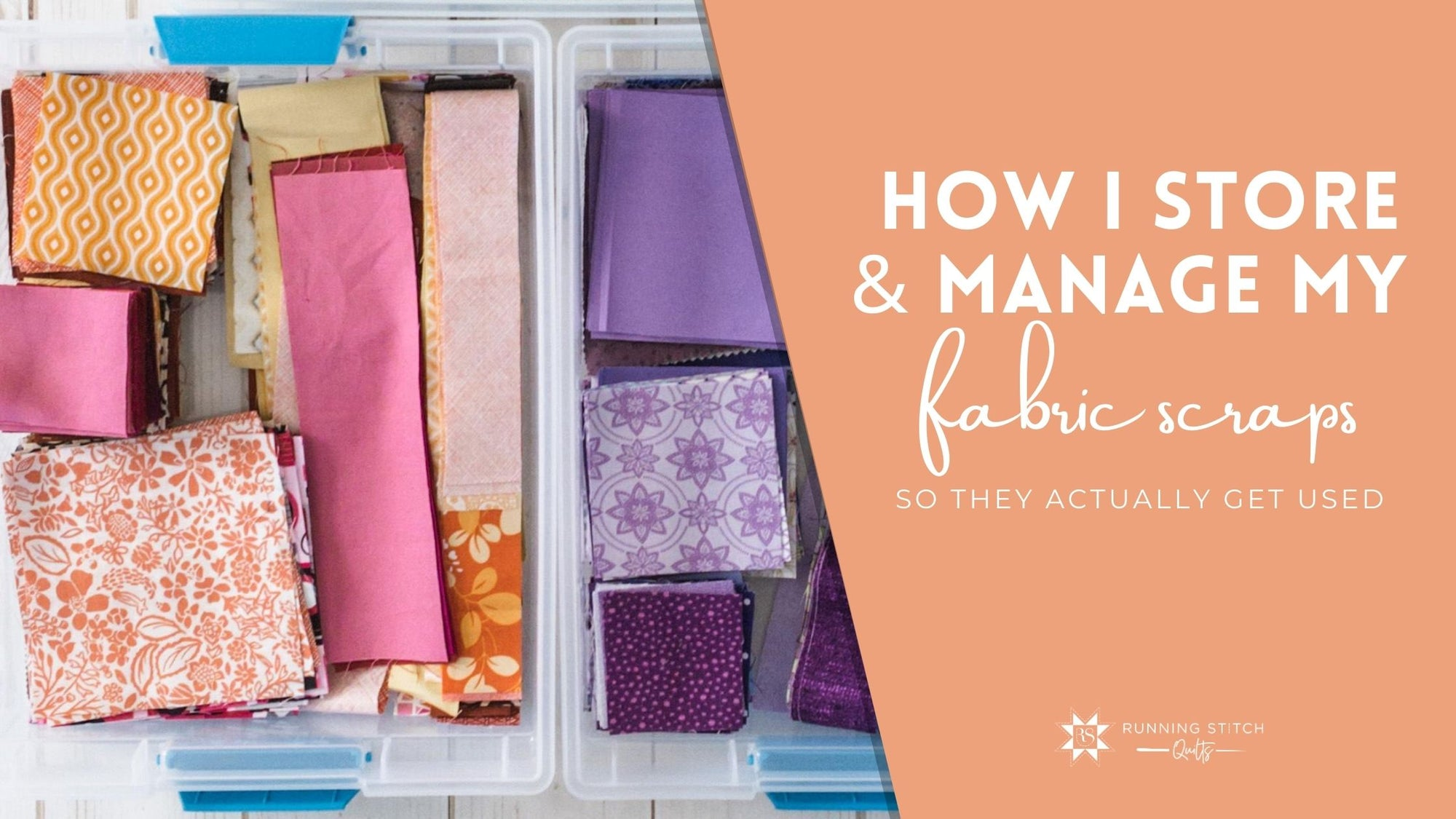 How I Store and Manage My Fabric Scraps