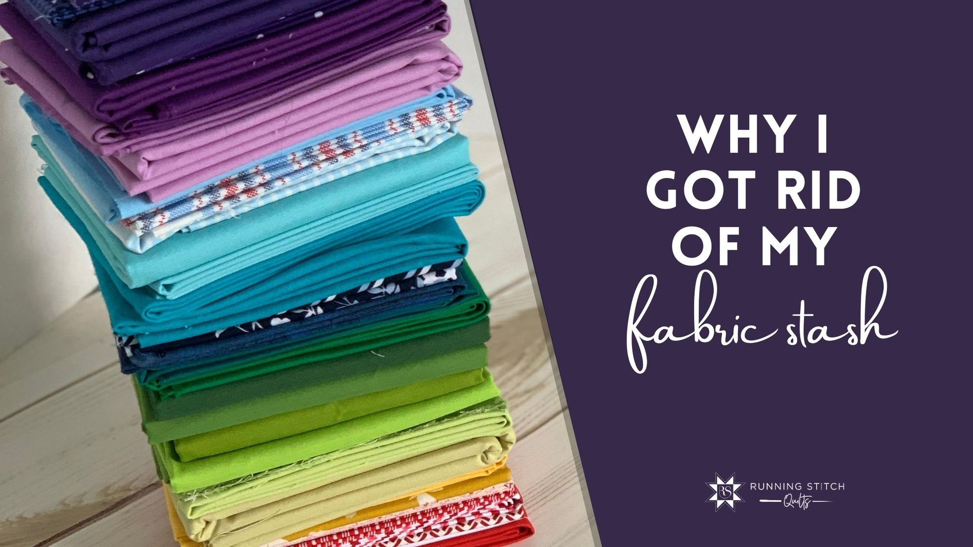 Why I Got Rid of My Fabric Stash
