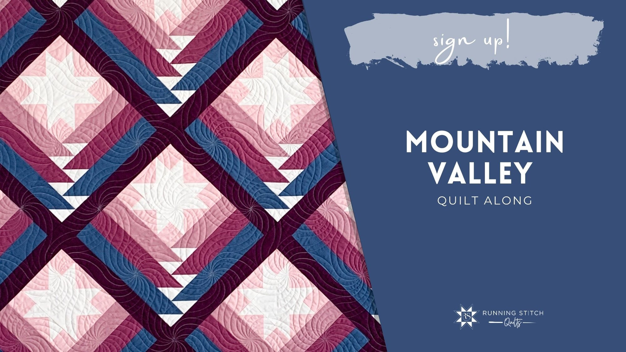 Mountain Valley Quilt Along!