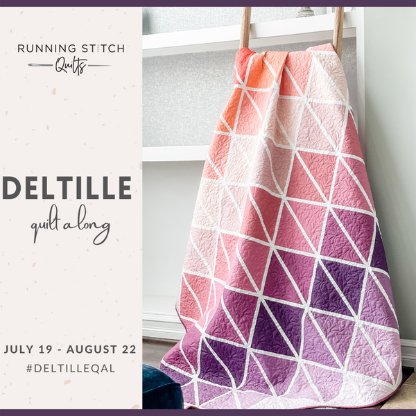 Deltille Quilt Along from July 19th - August 22!
