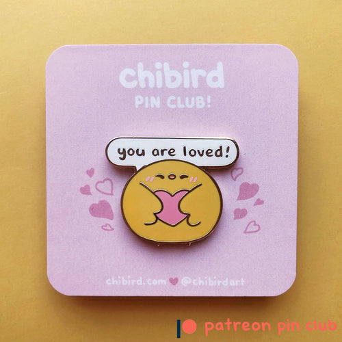 Chibird You Are Loved Enamel Pin
