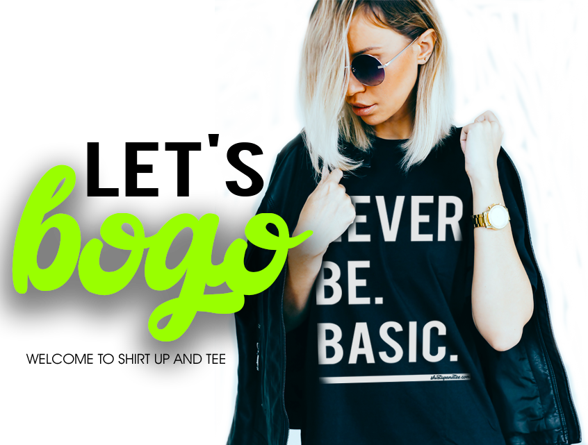 #ISSATHING!  BOGO IS HAPPENING.  BUY ANY TEE AND GRAB ONE FROM THE BOGO COLLECTION AT 40% OFF! (USE CODE: BOGO AT CHECKOUT) - Shirt Up and Tee