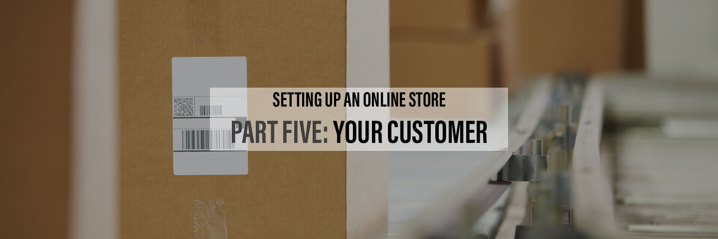 Setting Up an Online Store Part 5- Your Customer