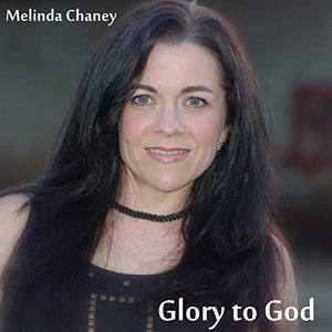 """Glory to God"" by Melinda Chaney"