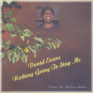 """Nothing Going To Stop Me"" by Daniel Evans"