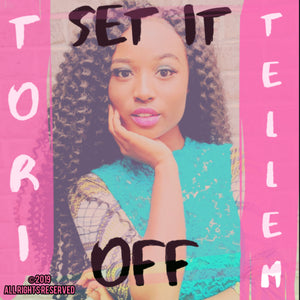"""Set It Off"" by Tori Tellem"