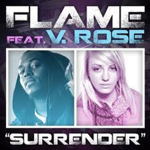 """Surrender"" by FLAME ft. V Rose (UNAVAILABLE) Contact This Artist About Having Their Music Placed In Our Online Store!"