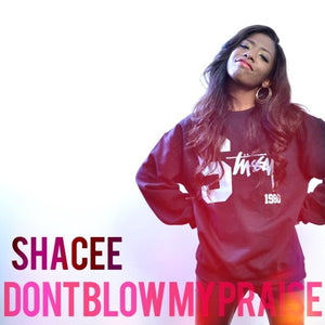 """Don't Blow My Praise"" by Shacee (UNAVAILABLE) Contact This Artist About Having Their Music Placed In Our Online Store!"