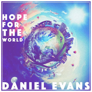 """Hope For The World"" by Daniel Evans MP3"