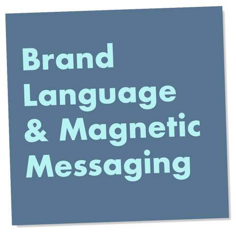 Brand Language & Magnetic Messaging, - verb.ly