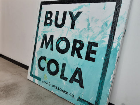 Buy More Cola (oil + acrylic on canvas),Handmade Canvas - verb.ly