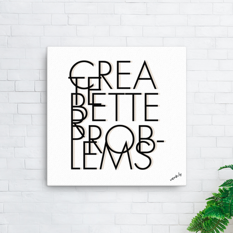 Create Better Problems,Canvas Print - verb.ly