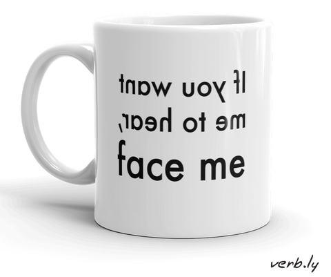 Deaf Mug – Face Me,mug - verb.ly