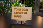 Your Goal Carved in Wood, - verb.ly