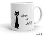 Lesbians Eat What?! Mug,mugs - verb.ly