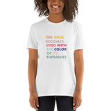 The Soul Becomes Dyed with the Color of Its Thoughts – Unisex T-Shirt,t-shirt - verb.ly