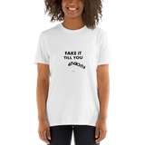 Fake It Till You Fuck It Up, Unisex T-Shirt,t-shirt - verb.ly