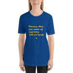 Theresa, May you wake up mad itchy with no hands, Unisex T-Shirt,t-shirt - verb.ly