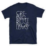 Creating Better Problems,t-shirt - verb.ly