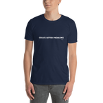 Create Better Problems, Unisex T-Shirt,t-shirt - verb.ly