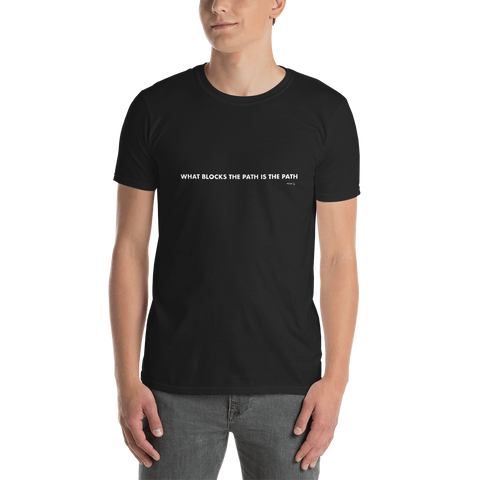 What Blocks The Path is The Path, Unisex T-Shirt,t-shirt - verb.ly