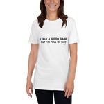I talk a good game but I'm full of shit, Unisex T-Shirt,t-shirt - verb.ly