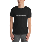 Entrepreneur-Inspiration-Tshirt-Create Better Problems, Unisex T-Shirt-www.verb.ly