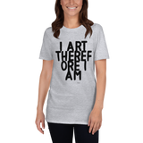 I Art Therefore I Am (1) Unisex T-Shirt,t-shirt - verb.ly