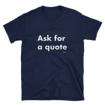 Custom-Tshirt-Ask for a quote-www.verb.ly
