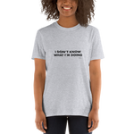 Art-Tshirt-I Don't Know What I'm Doing, Unisex T-Shirt-www.verb.ly