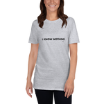 I Know Nothing, Unisex T-Shirt,t-shirt - verb.ly