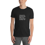 I am not who you think I am, Unisex T-Shirt,t-shirt - verb.ly