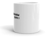 I Hate Perfectionists Mug,mug - verb.ly