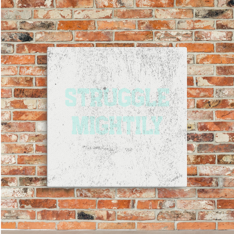 Struggle Mightily,Canvas Print - verb.ly