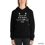 You've Cat to be Kitten me right Meow – unisex hoodie,hoodies - verb.ly