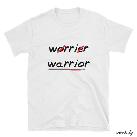Worrier – Warrior, Unisex T-Shirt,t-shirt - verb.ly