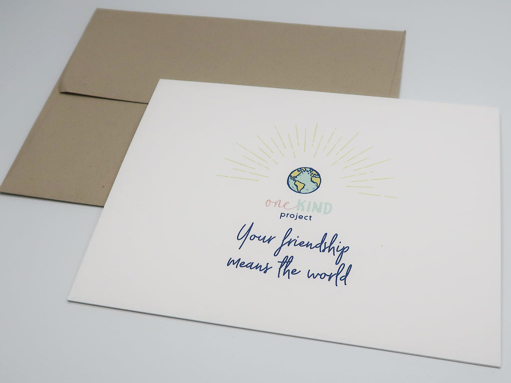 BE ONE. BE KIND. YOUR FRIENDSHIP MEANS THE WORLD GREETING CARDS