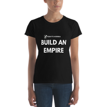 Build an empire Ladies T-shirt